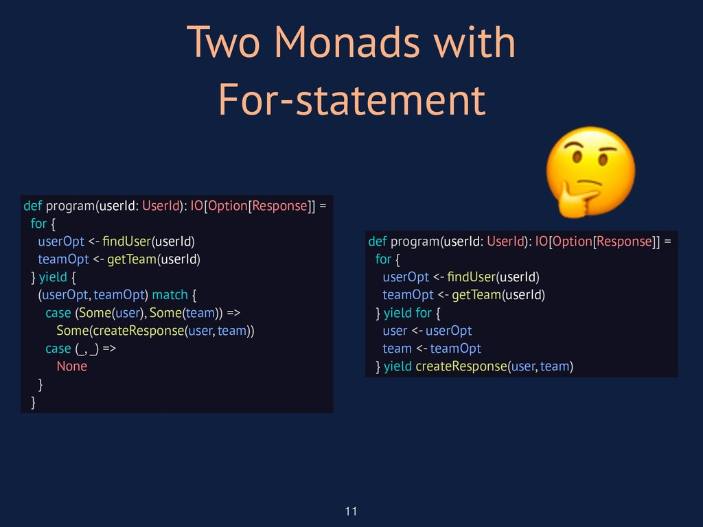 Two Monads with For-statement 11 def program(us...