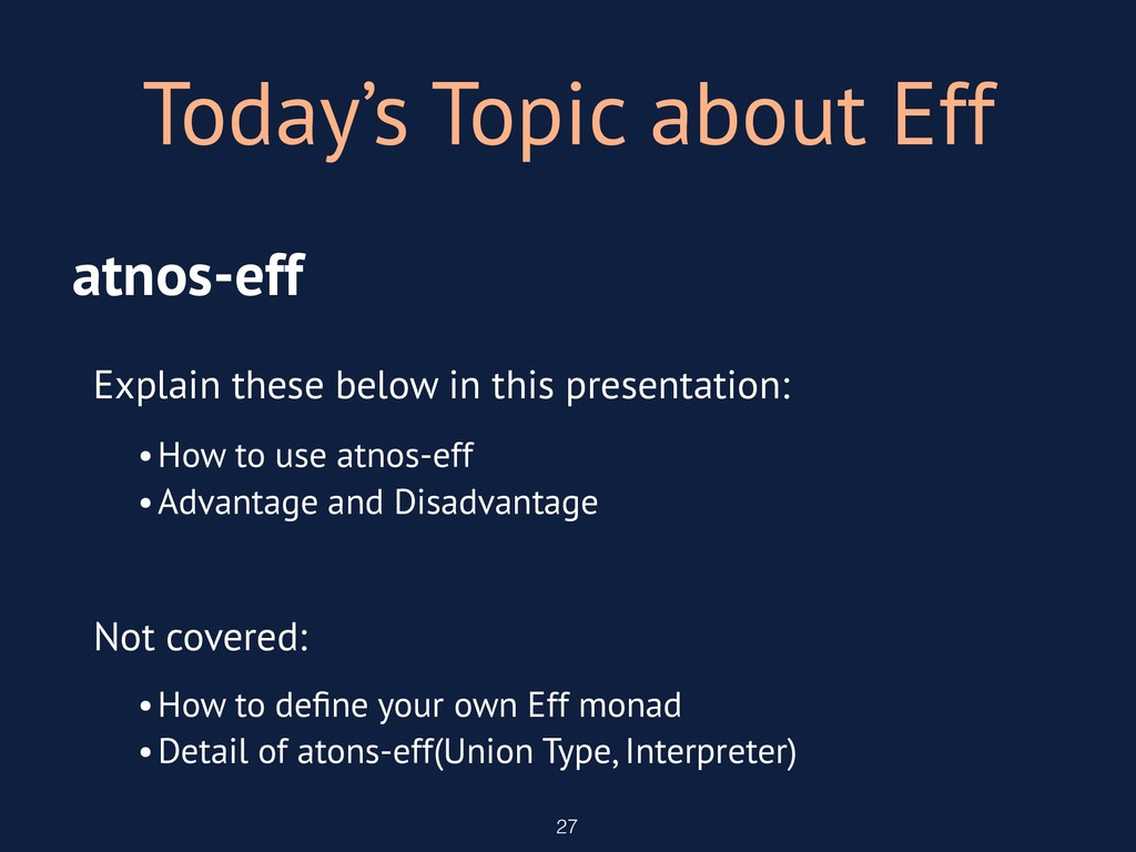 Today's Topic about Eff 27 atnos-eff •How to us...