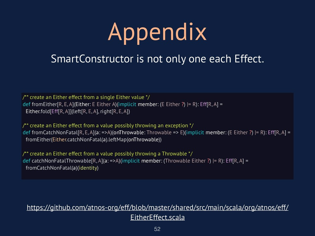 Appendix 52 /** create an Either effect from a ...