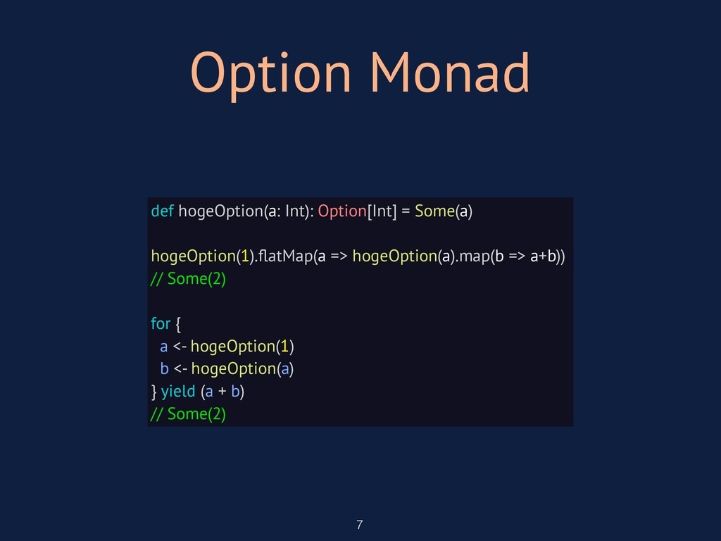 Option Monad 7 def hogeOption(a: Int): Option[I...