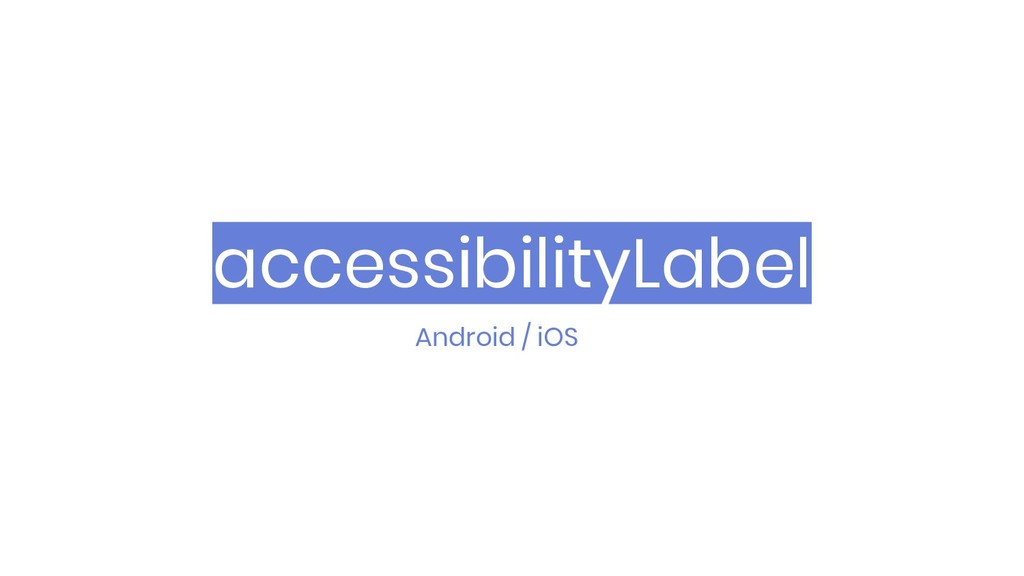 accessibilityLabel Android / iOS