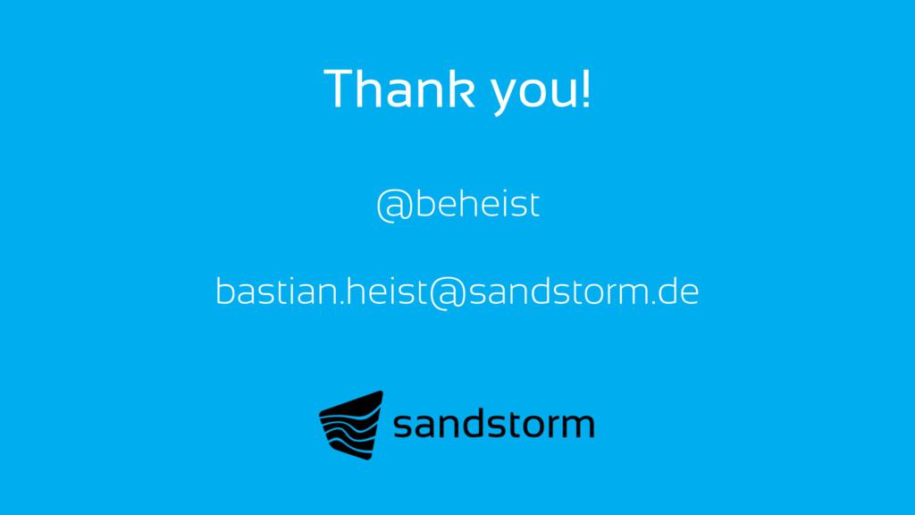Thank you! @beheist bastian.heist@sandstorm.de