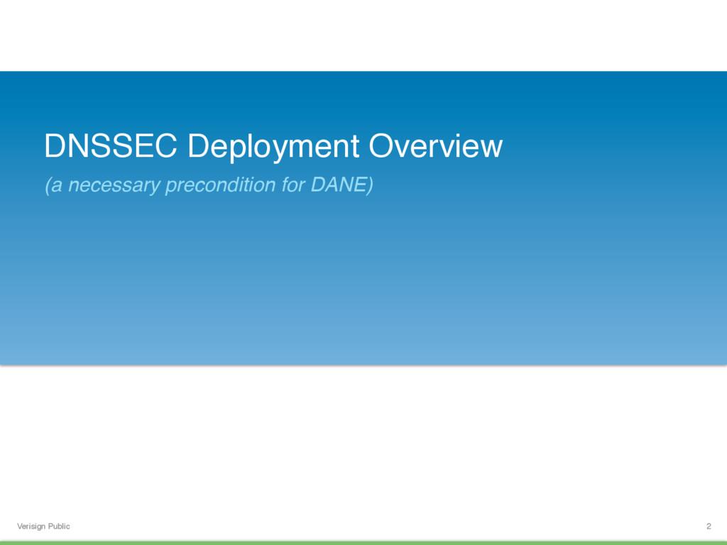 Verisign Public DNSSEC Deployment Overview (a n...