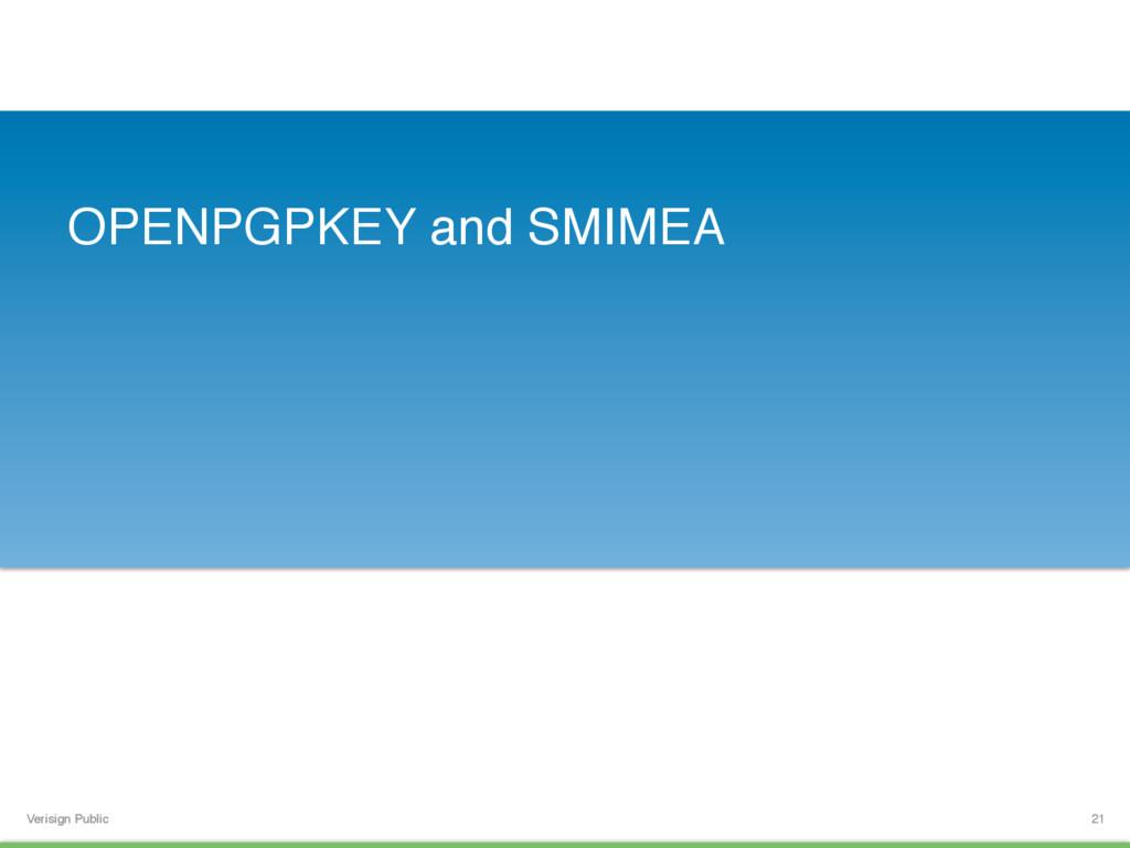 Verisign Public OPENPGPKEY and SMIMEA 21