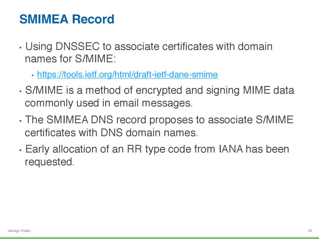 Verisign Public SMIMEA Record • Using DNSSEC t...