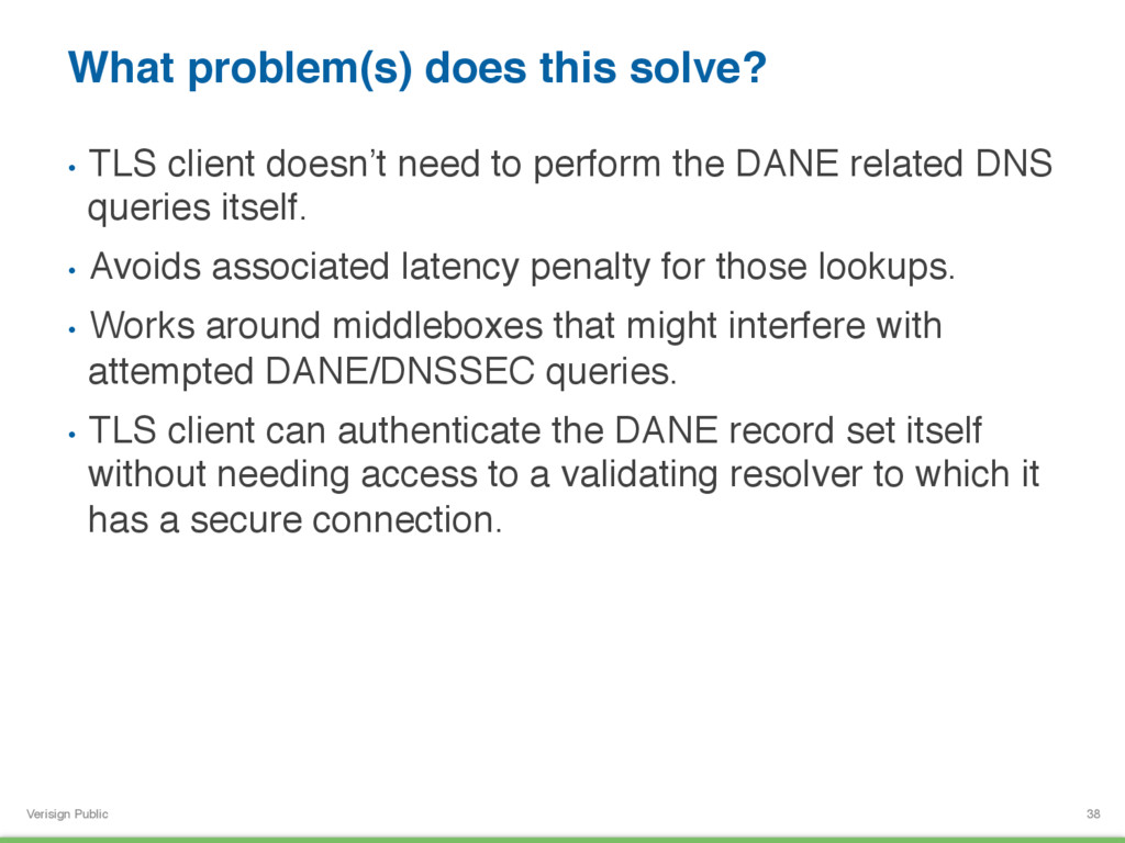 Verisign Public What problem(s) does this solve...
