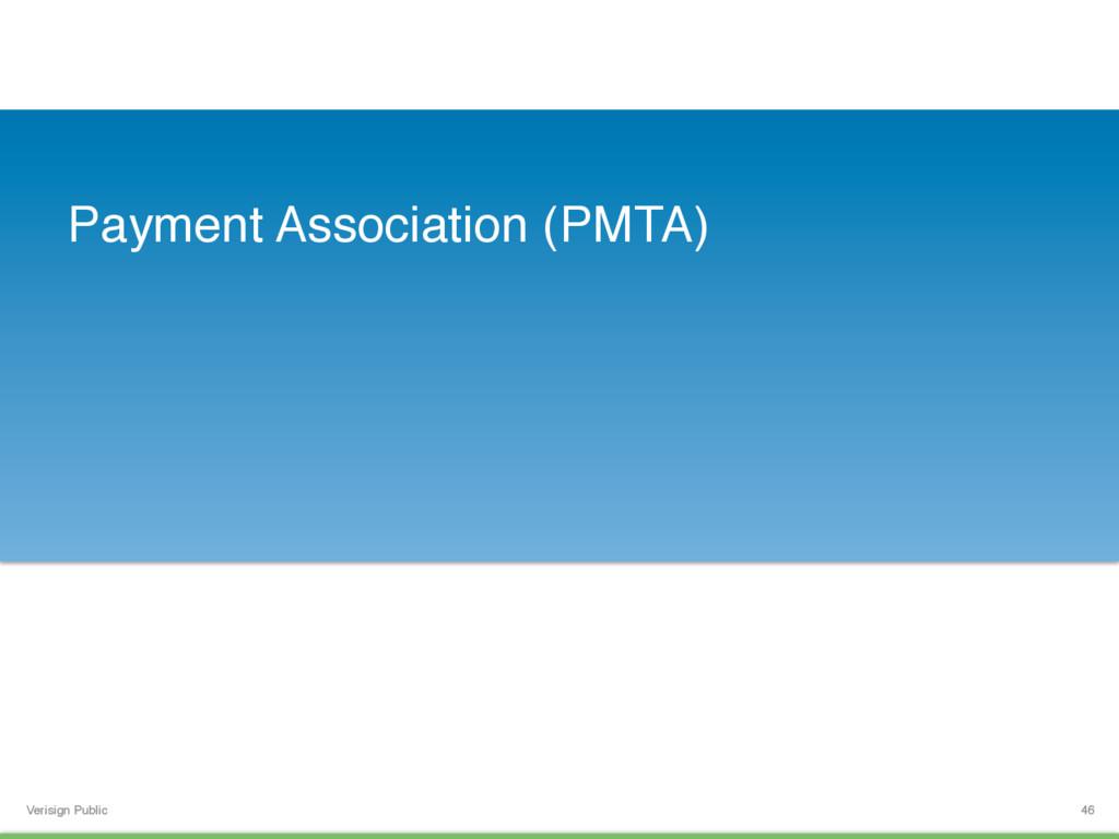 Verisign Public Payment Association (PMTA) 46