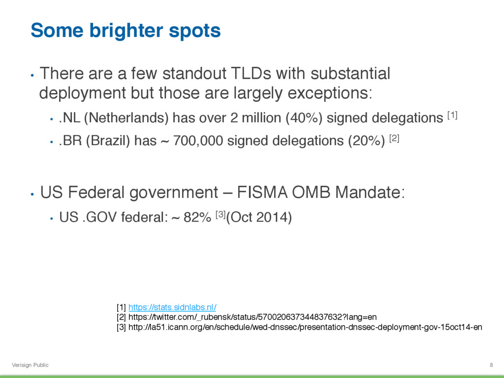 Verisign Public Some brighter spots • There ar...