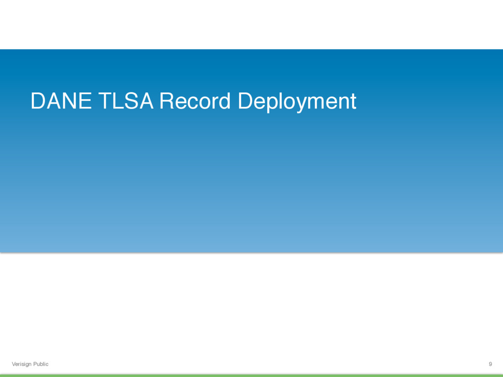 Verisign Public DANE TLSA Record Deployment 9