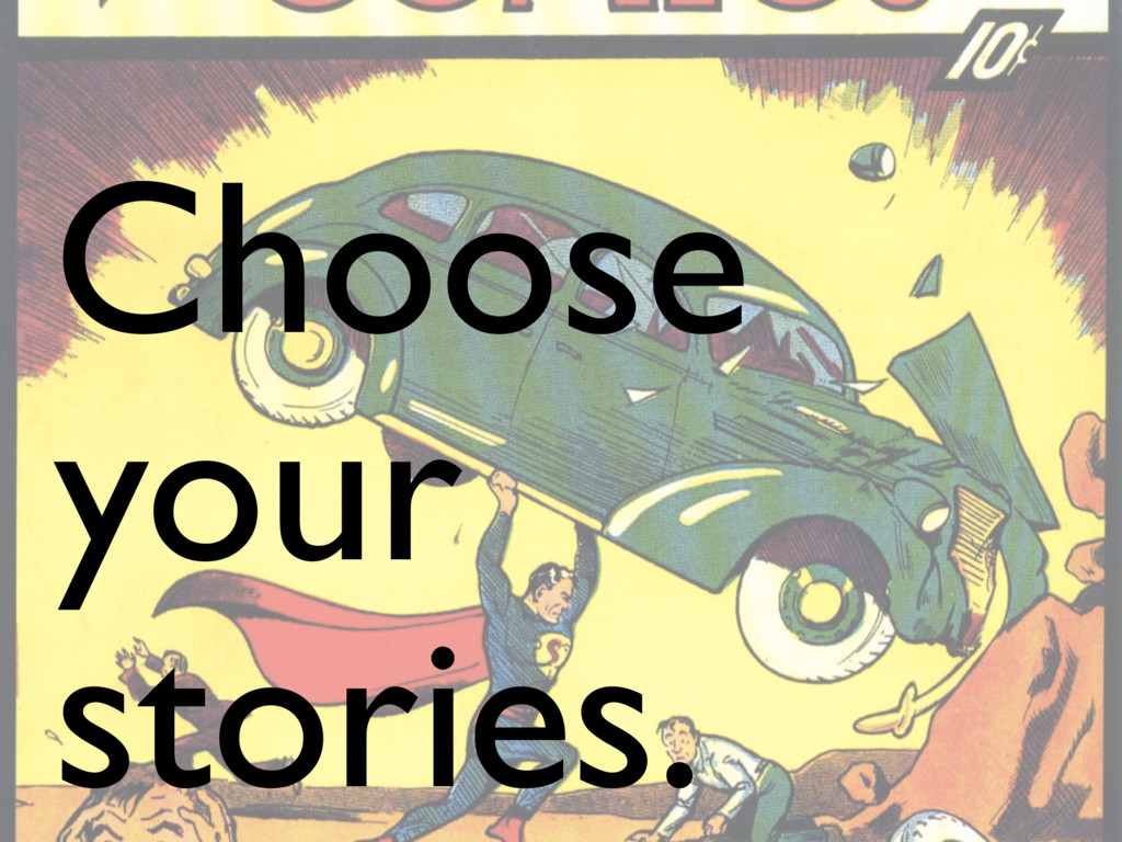Choose your stories.