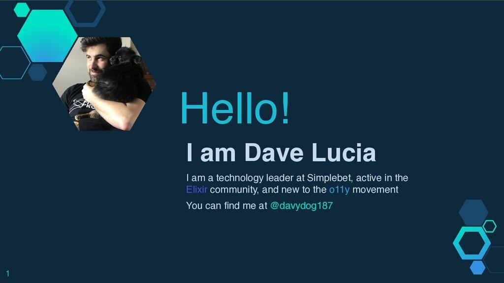 Hello! I am Dave Luci a  I am a technology lead...