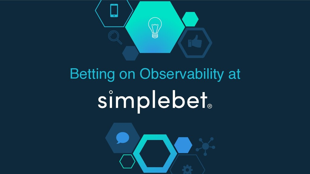 Betting on Observability at