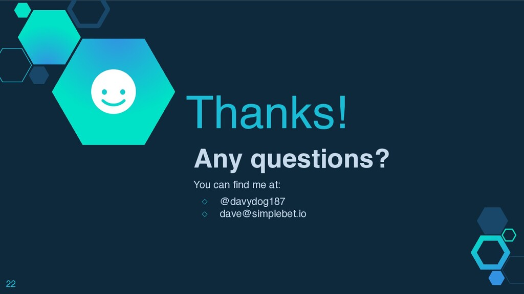 Thanks! Any questions ?  You can find me at :  ...