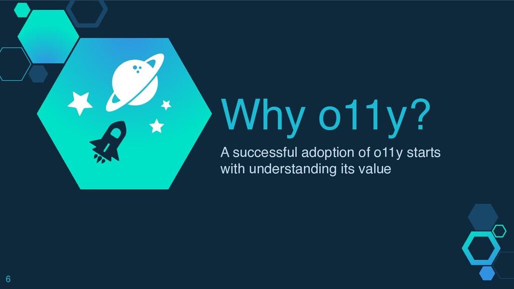 Why o11y? A successful adoption of o11y starts ...