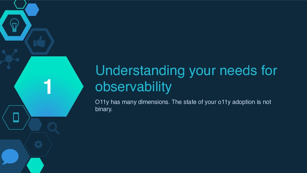 Understanding your needs for observability O11y...