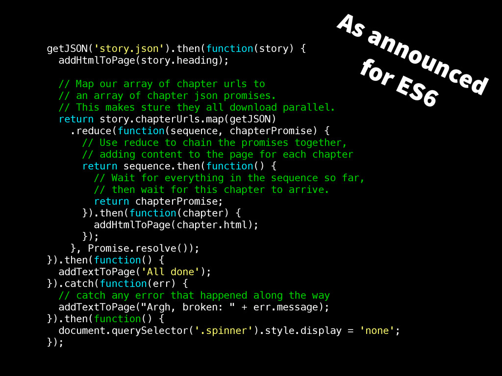 getJSON('story.json').then(function(story) { ad...