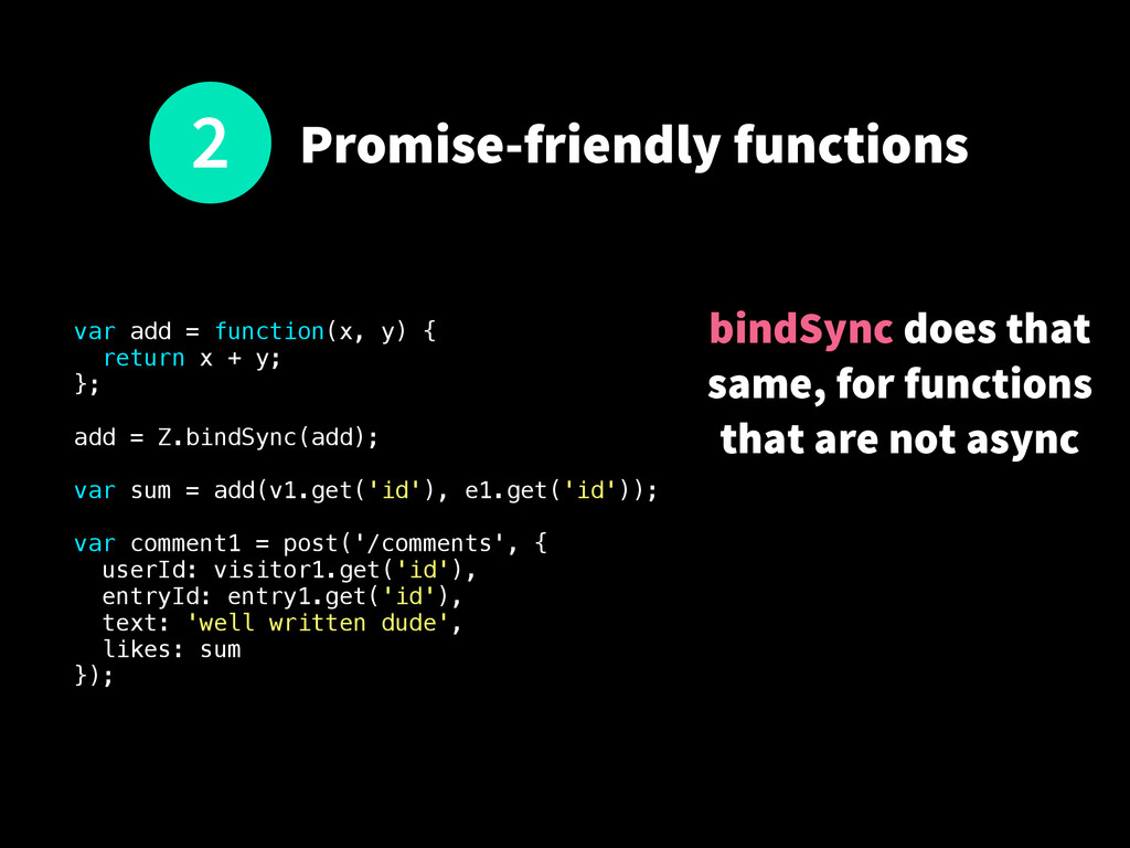 Promise-friendly functions var add = function(x...