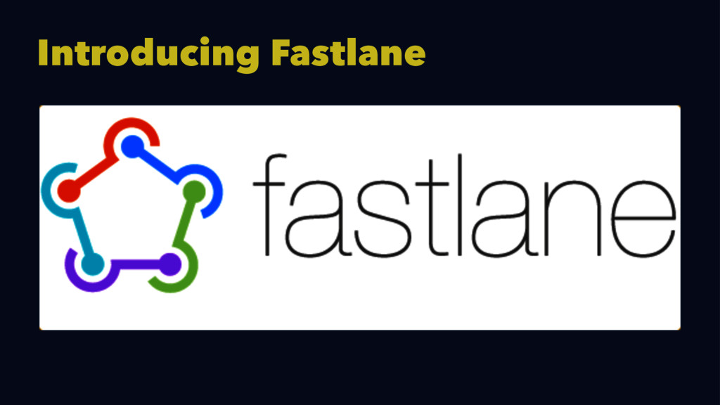 Introducing Fastlane