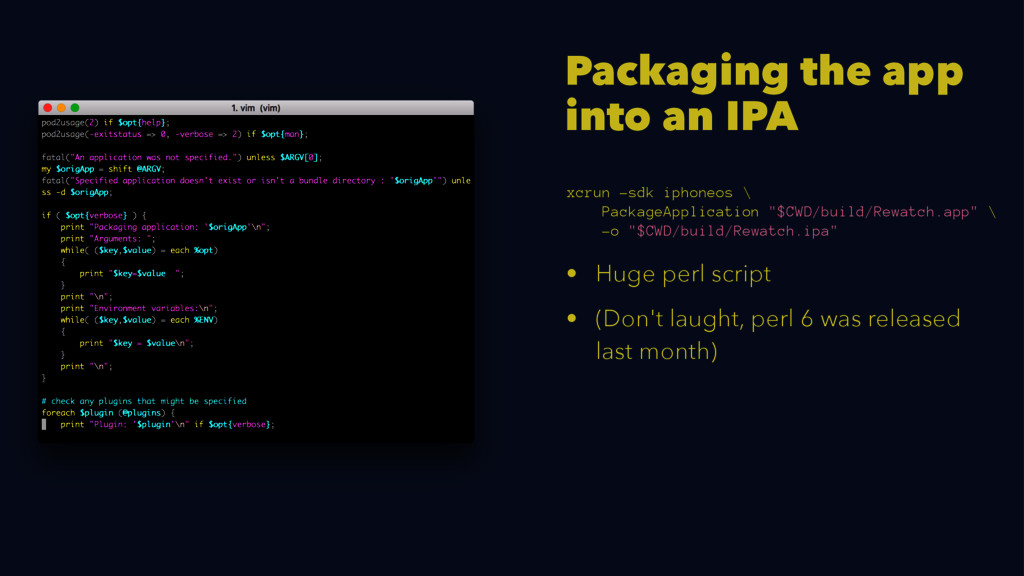 Packaging the app into an IPA xcrun -sdk iphone...