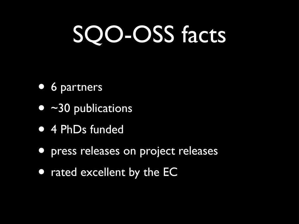SQO-OSS facts • 6 partners • ~30 publications •...