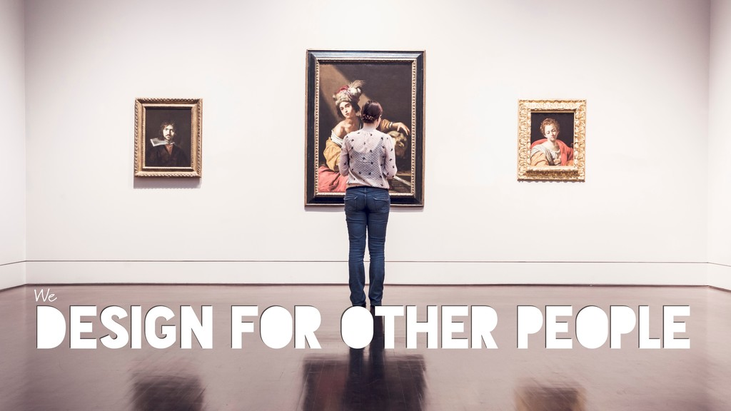 DESIGN FOR OTHER PEOPLE We