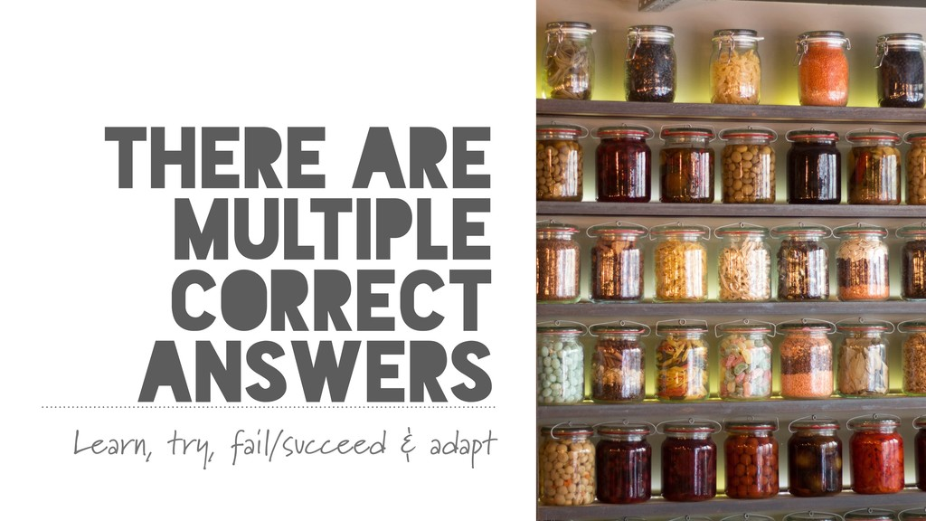 THERE ARE MULTIPLE CORRECT ANSWERS Learn, try, ...