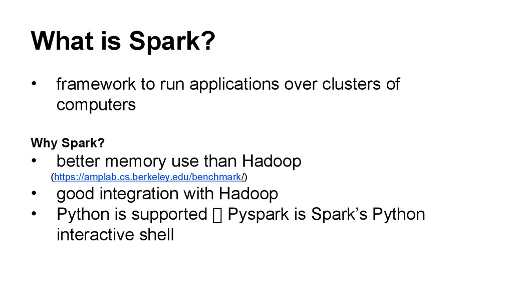 What is Spark? • framework to run applications ...