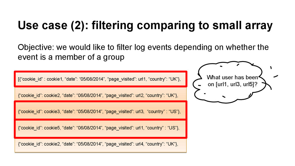 Use case (2): filtering comparing to small arra...