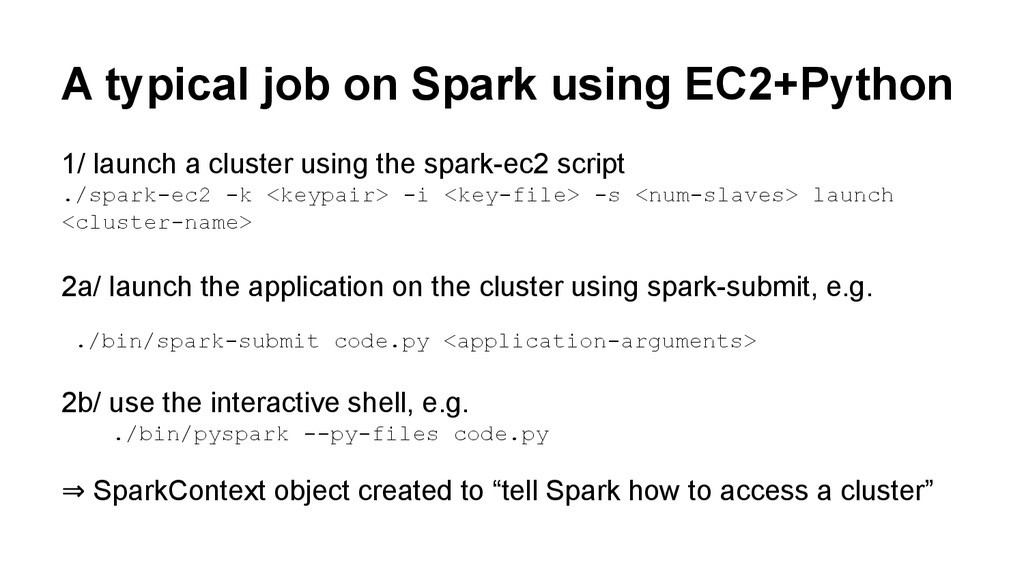 A typical job on Spark using EC2+Python 1/ laun...