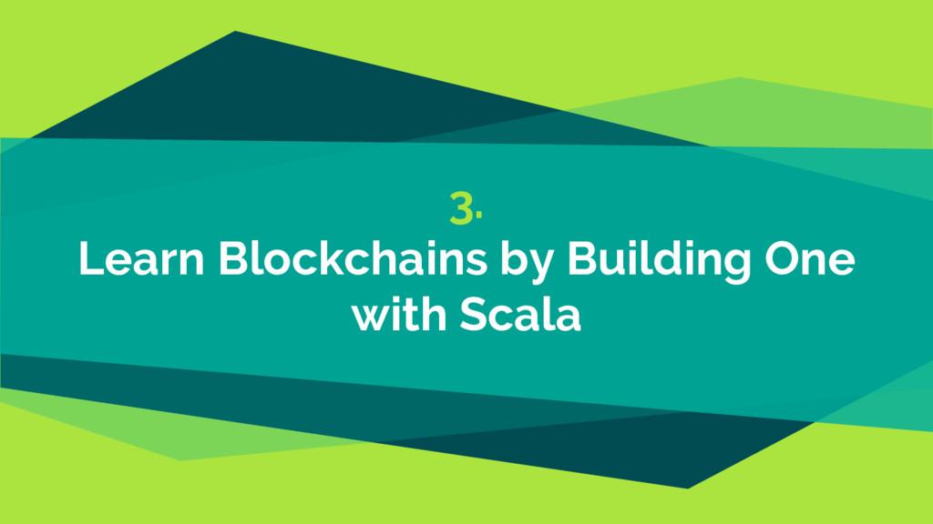 3. Learn Blockchains by Building One with Scala