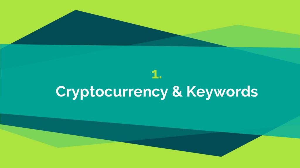 1. Cryptocurrency & Keywords