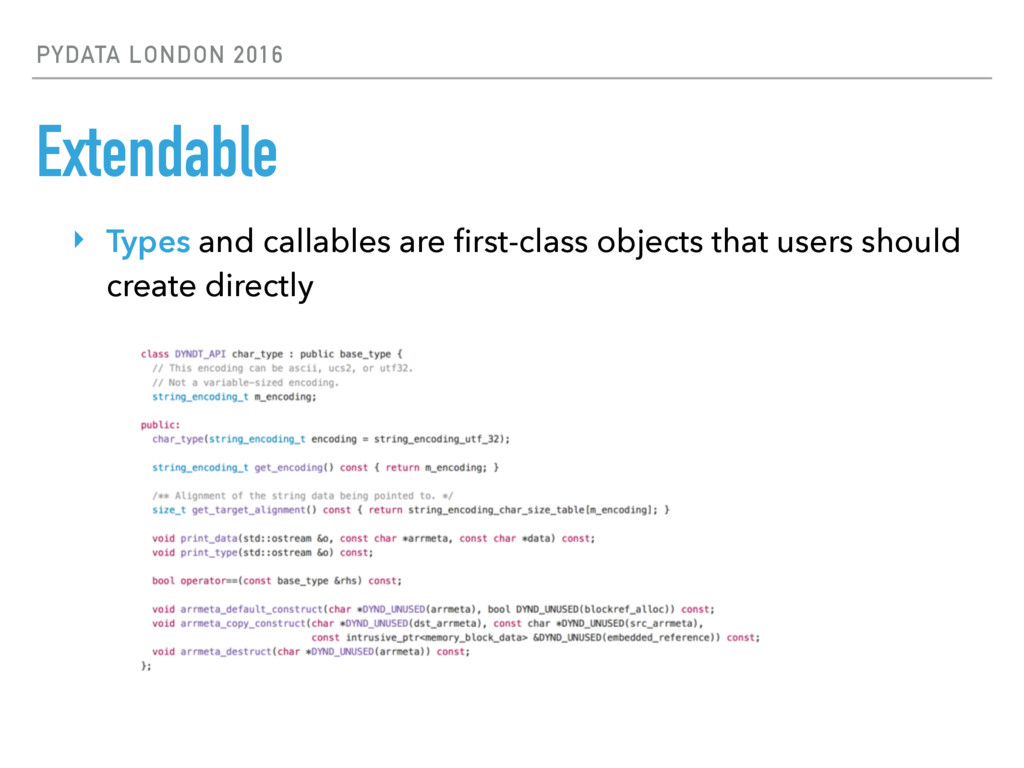 PYDATA LONDON 2016 Extendable ‣ Types and calla...
