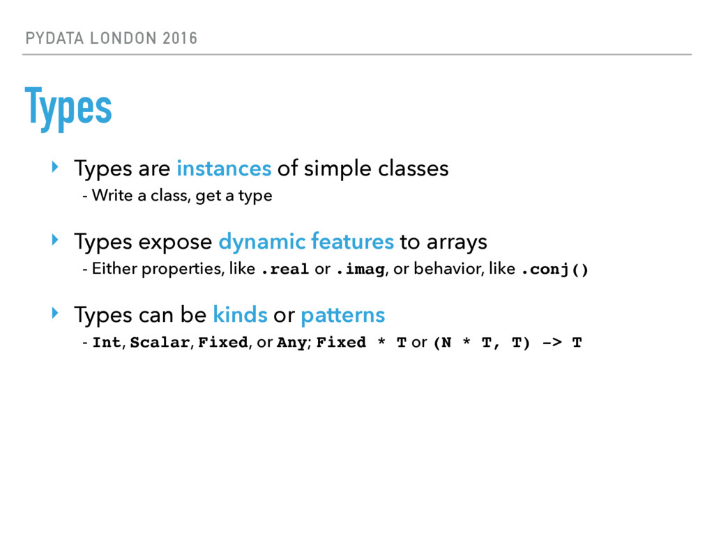 PYDATA LONDON 2016 Types ‣ Types are instances ...