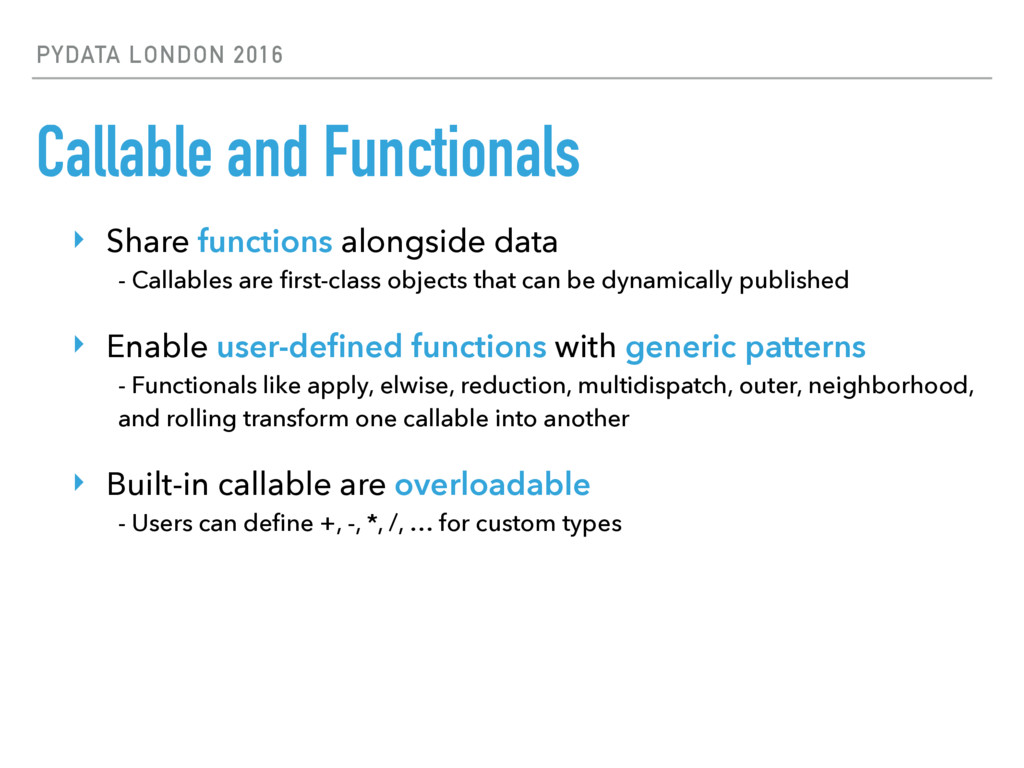 PYDATA LONDON 2016 Callable and Functionals ‣ S...