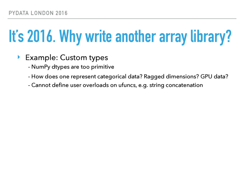 PYDATA LONDON 2016 It's 2016. Why write another...