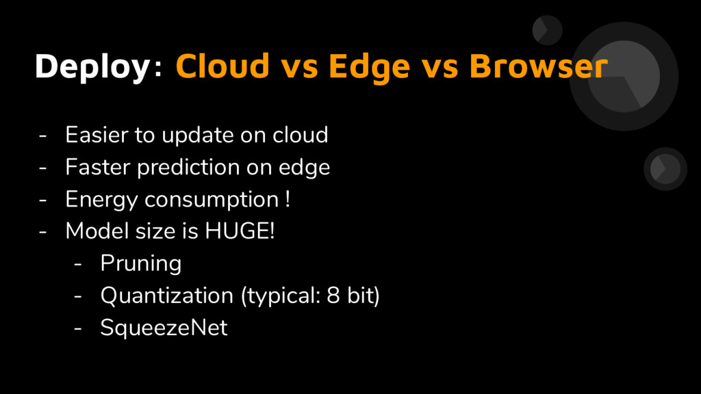 Deploy: Cloud vs Edge vs Browser - Easier to up...