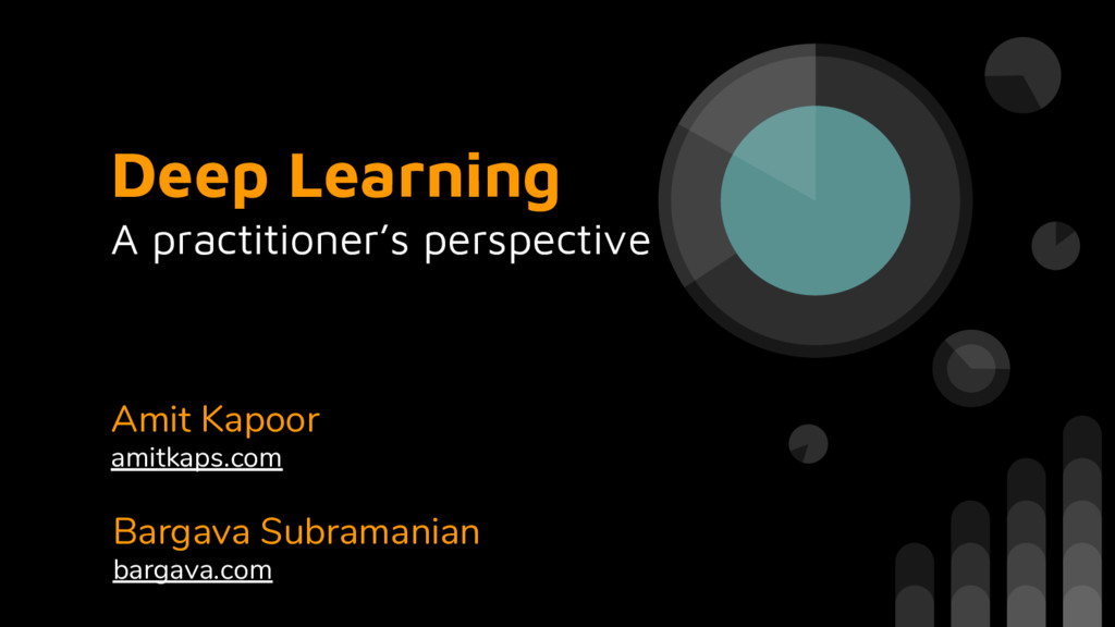 Deep Learning A practitioner's perspective Amit...