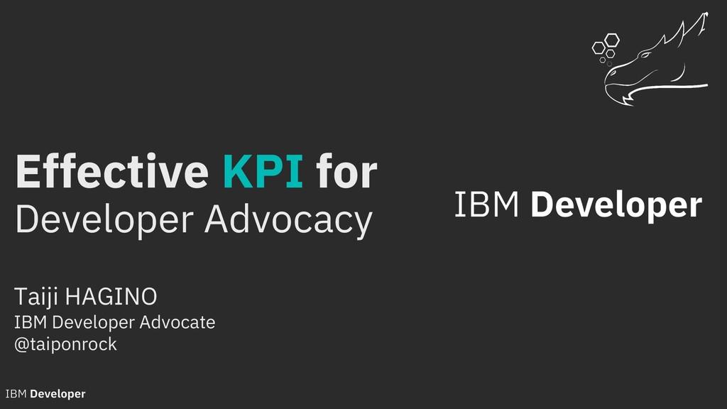 Effective KPI for Developer Advocacy Taiji HAGI...