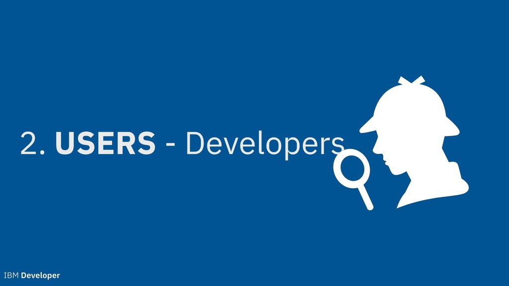 2. USERS - Developers