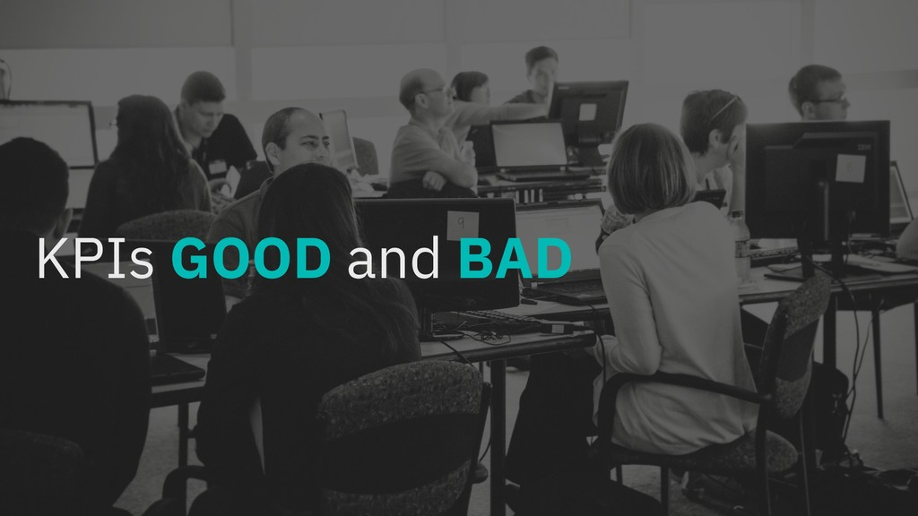 KPIs GOOD and BAD