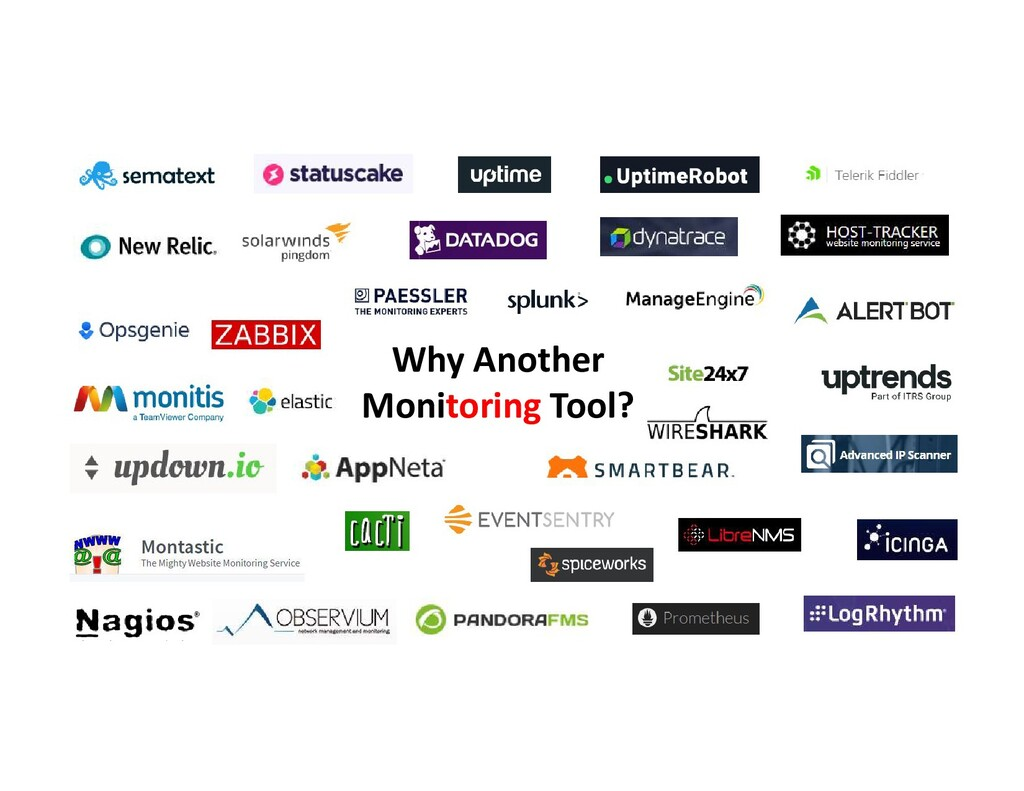 Why Another Monitoring Tool?