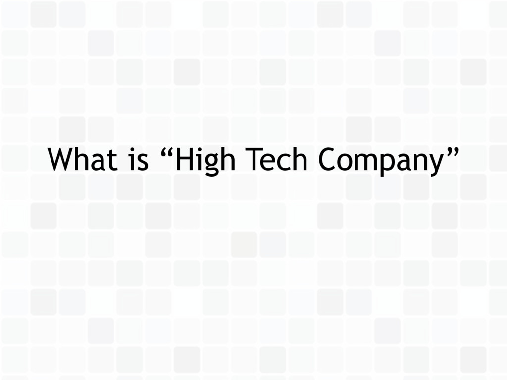 "What is ""High Tech Company"""