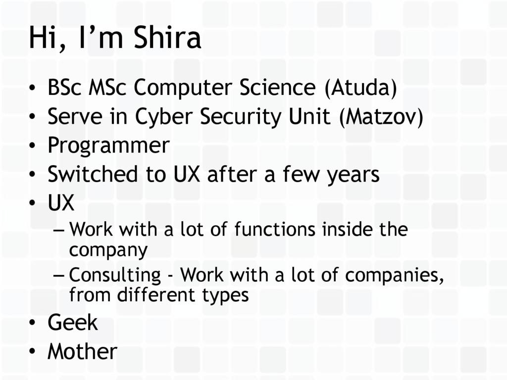 Hi, I'm Shira • BSc MSc Computer Science (Atuda...