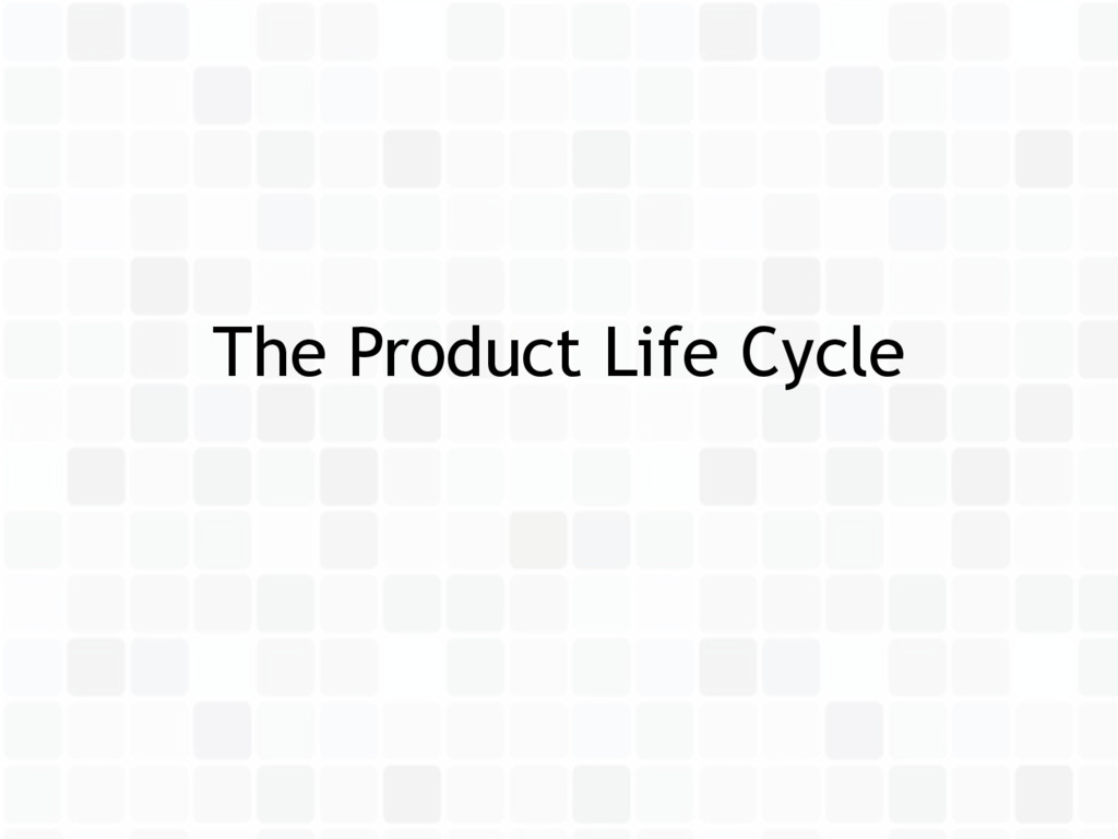 The Product Life Cycle