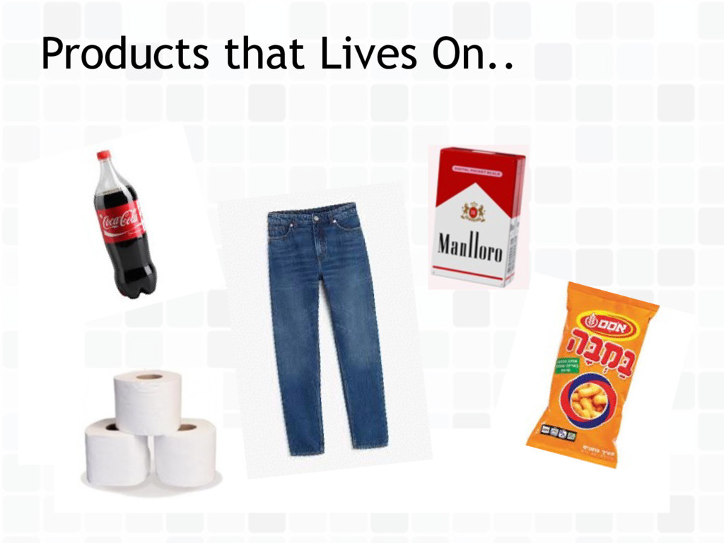 Products that Lives On..