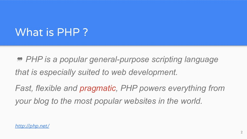 What is PHP ? ❞ PHP is a popular general-purpos...