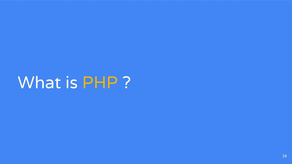 What is PHP ? 24