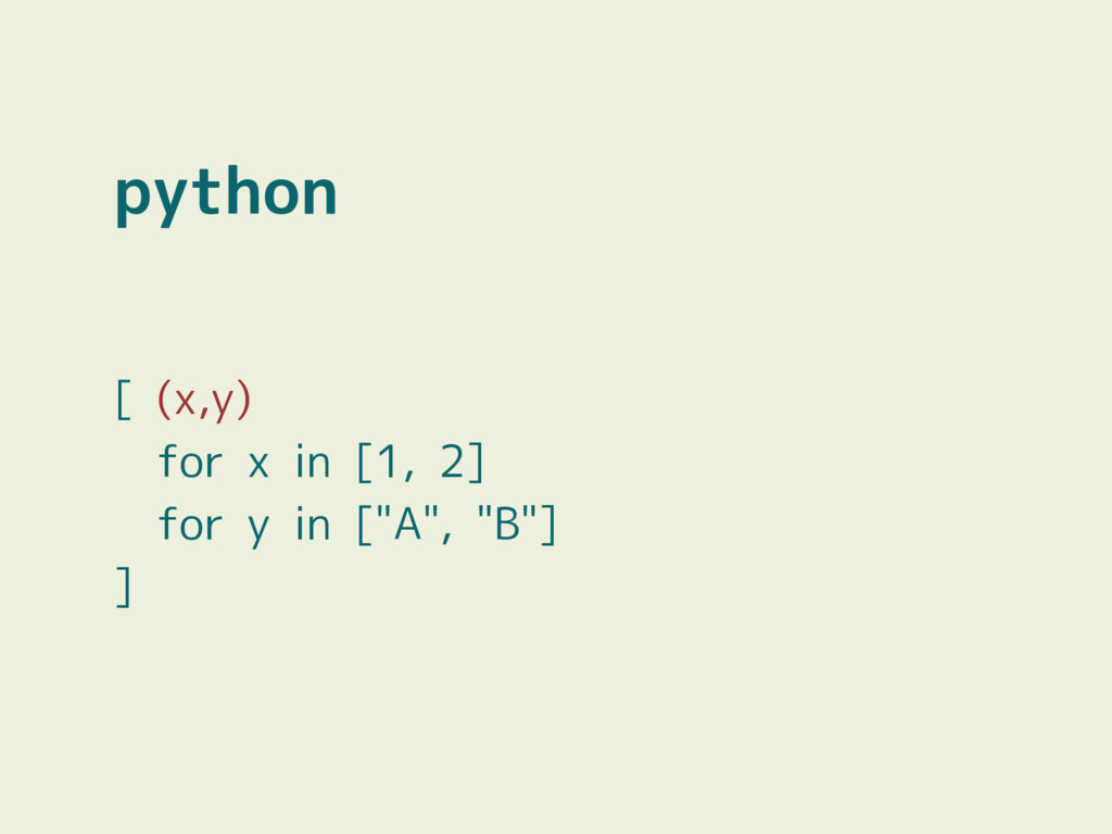 """python [ (x,y) for x in [1, 2] for y in [""""A"""", """"..."""