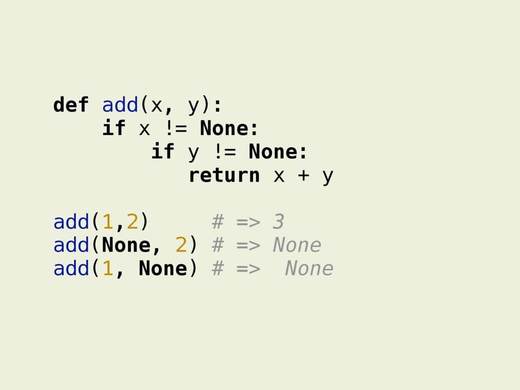 def add(x, y): if x != None: if y != None: retu...