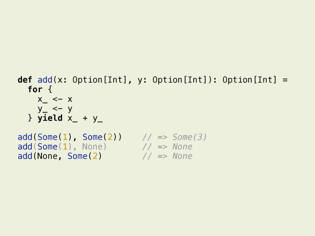 def add(x: Option[Int], y: Option[Int]): Option...